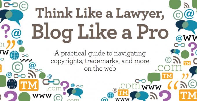 Think Like a Lawyer, Blog Like a Pro {Or...